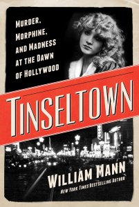 Tinseltown: Murder, Morphine and Madness at the Dawn of Hollywood
